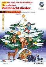 Die schönsten Weihnachtslieder für Sopranblockflöte (mit CD)